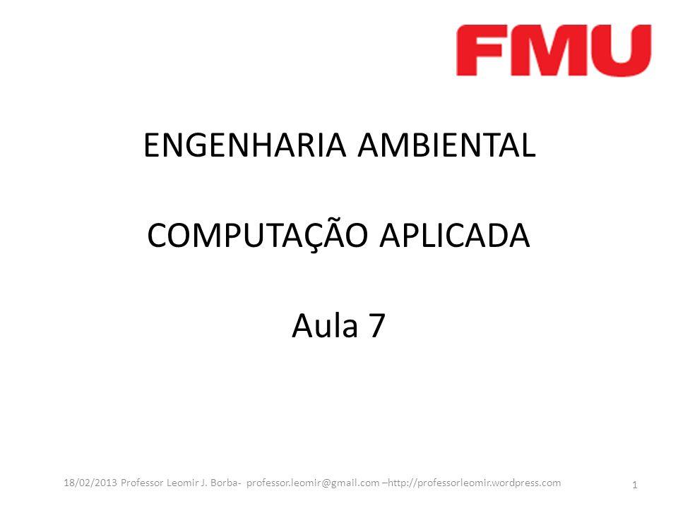 ENGENHARIA AMBIENTAL COMPUTAÇÃO APLICADA Aula 7