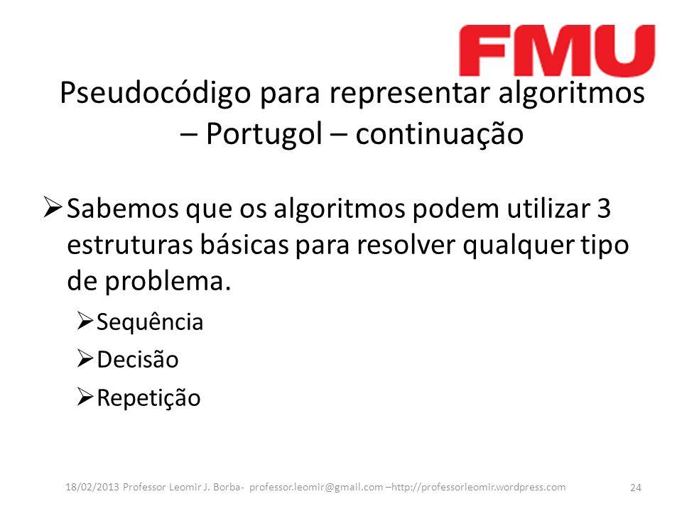 Pseudocódigo para representar algoritmos – Portugol – continuação