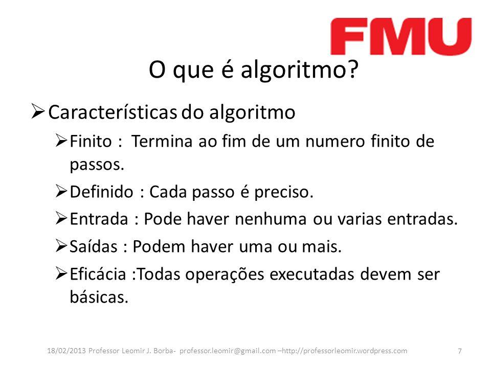 O que é algoritmo Características do algoritmo