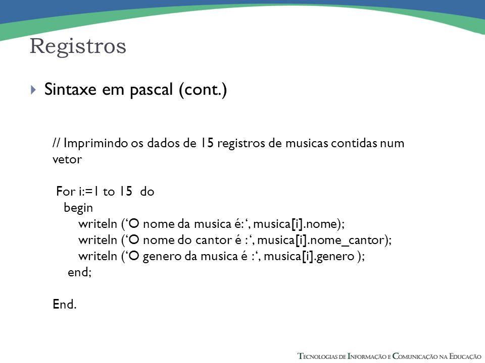 Registros Sintaxe em pascal (cont.)