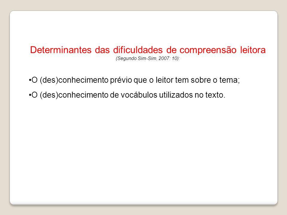 Determinantes das dificuldades de compreensão leitora (Segundo Sim-Sim, 2007: 10):