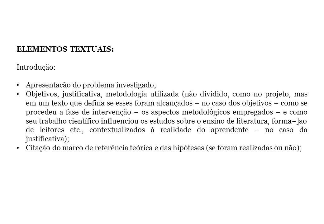 ELEMENTOS TEXTUAIS: Introdução: Apresentação do problema investigado;