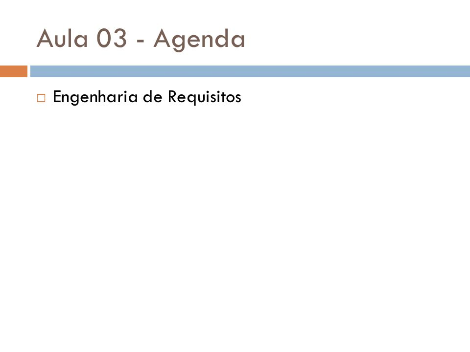 Aula 03 - Agenda Engenharia de Requisitos