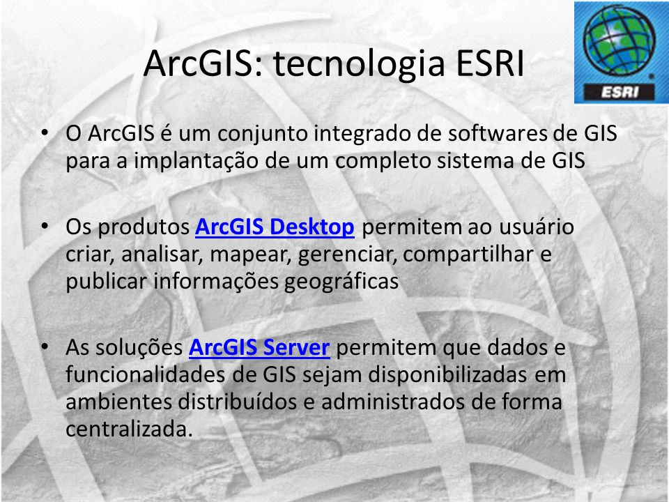 ArcGIS: tecnologia ESRI