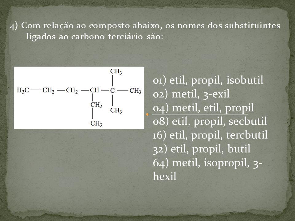 16) etil, propil, tercbutil 32) etil, propil, butil