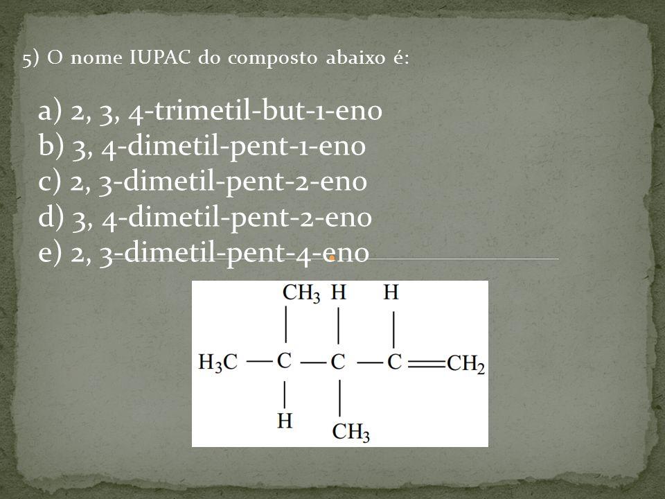 5) O nome IUPAC do composto abaixo é: