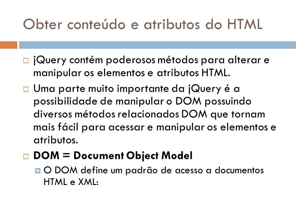 Obter conteúdo e atributos do HTML
