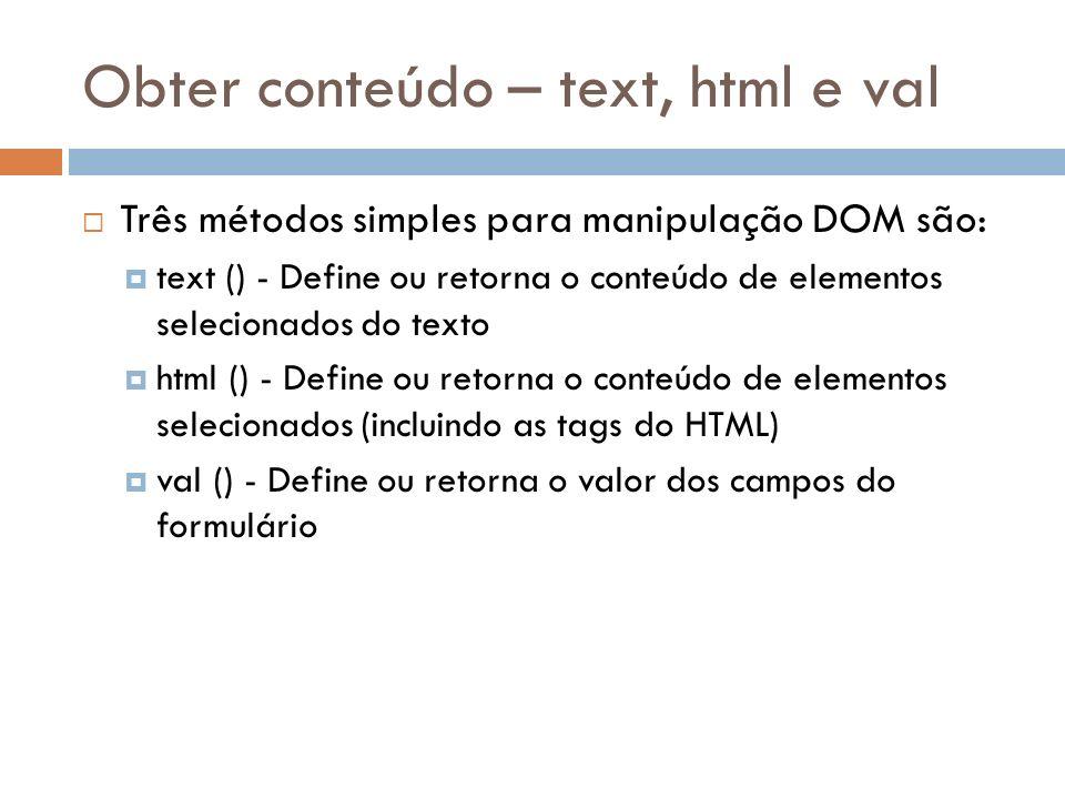 Obter conteúdo – text, html e val