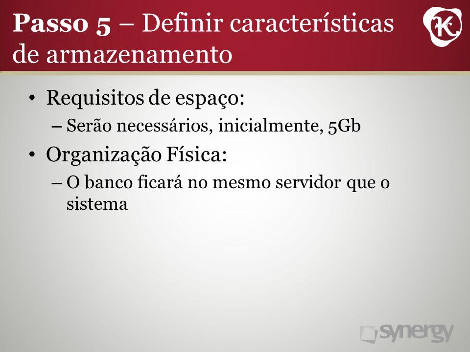 Passo 5 – Definir características de armazenamento