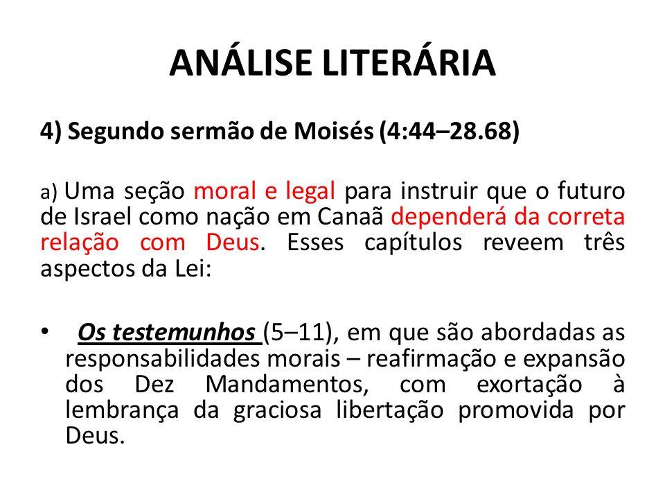 ANÁLISE LITERÁRIA 4) Segundo sermão de Moisés (4:44–28.68)