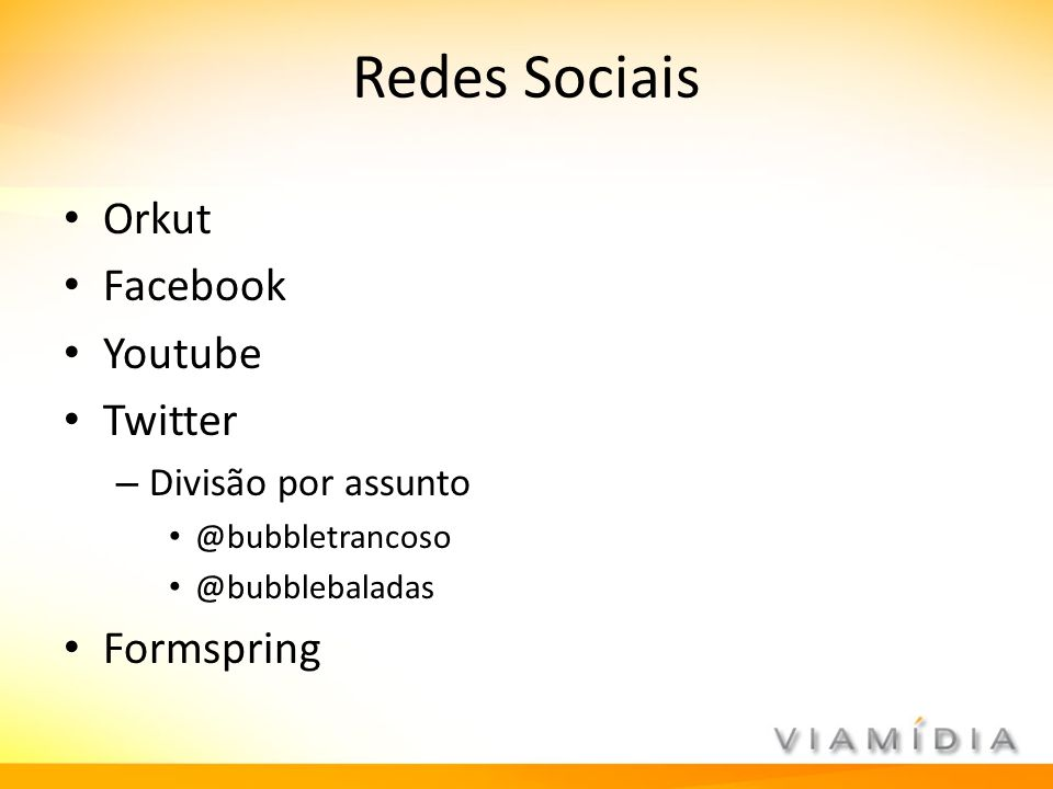 Redes Sociais Orkut Facebook Youtube Twitter Formspring