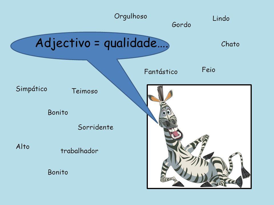 Adjectivo = qualidade….