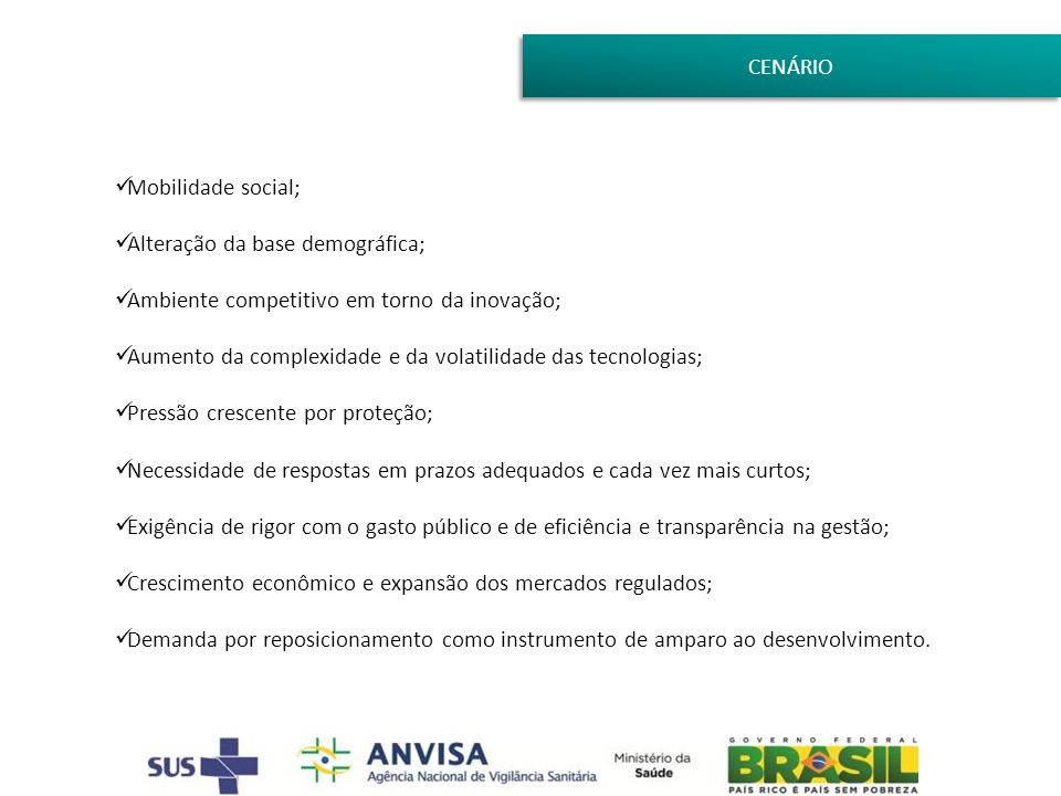 CENÁRIO Mobilidade social; Alteração da base demográfica; Ambiente competitivo em torno da inovação;