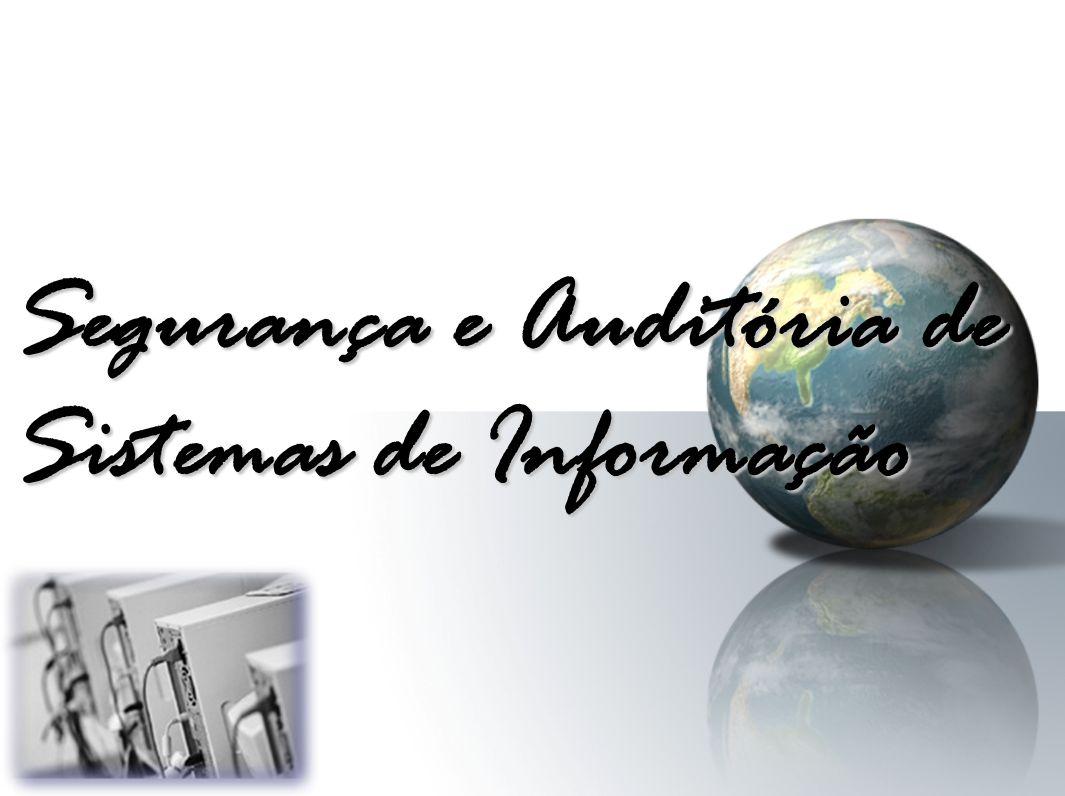 Segurança e Auditória de Sistemas de Informação