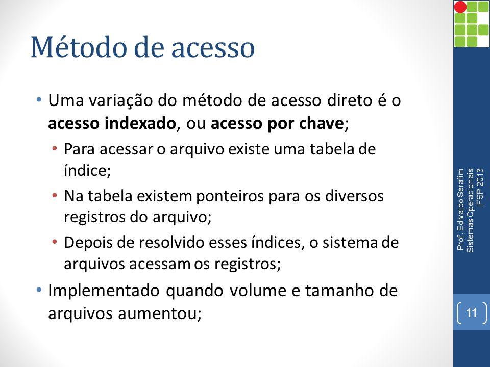 Método de acesso Uma variação do método de acesso direto é o acesso indexado, ou acesso por chave;