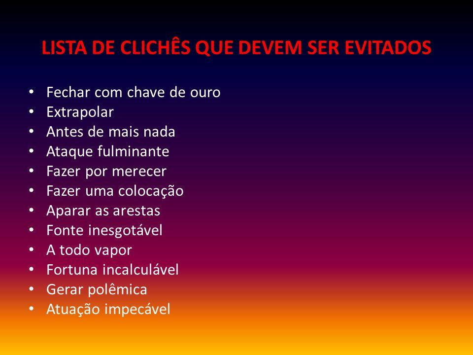 LISTA DE CLICHÊS QUE DEVEM SER EVITADOS