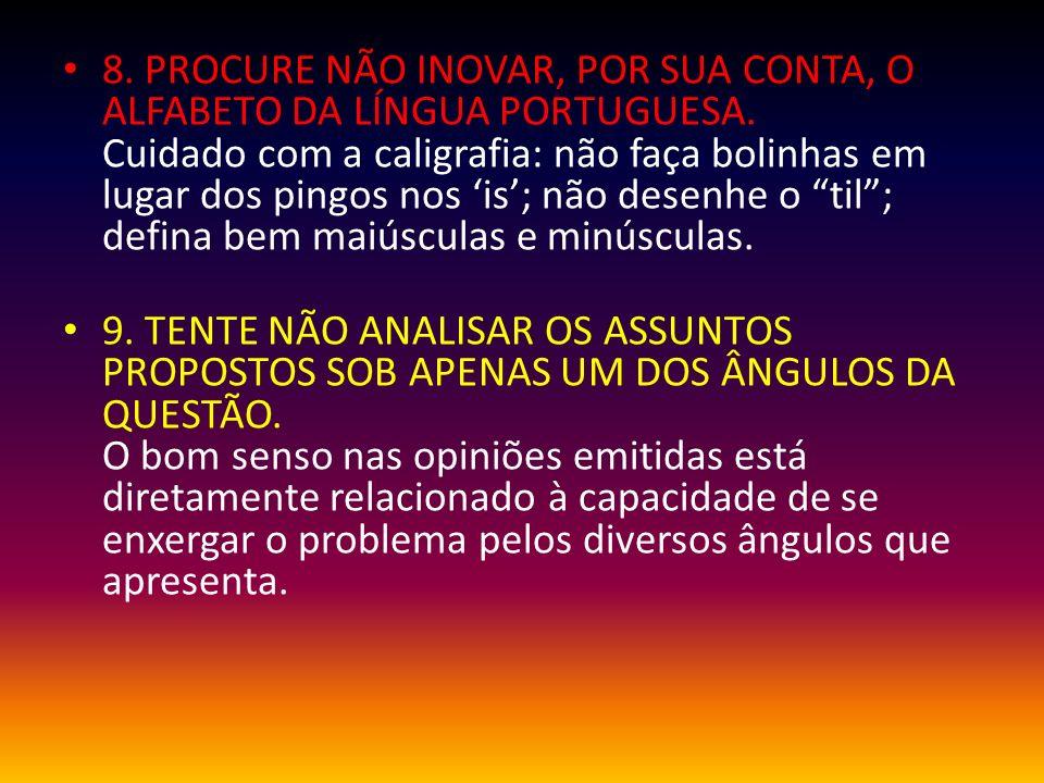 8. PROCURE NÃO INOVAR, POR SUA CONTA, O ALFABETO DA LÍNGUA PORTUGUESA