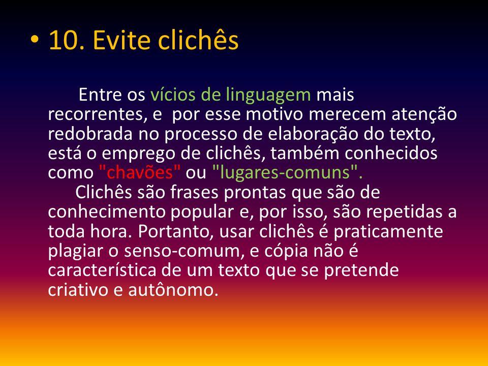 10. Evite clichês