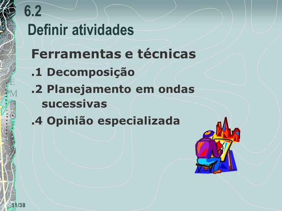 6.2 Definir atividades Ferramentas e técnicas .1 Decomposição