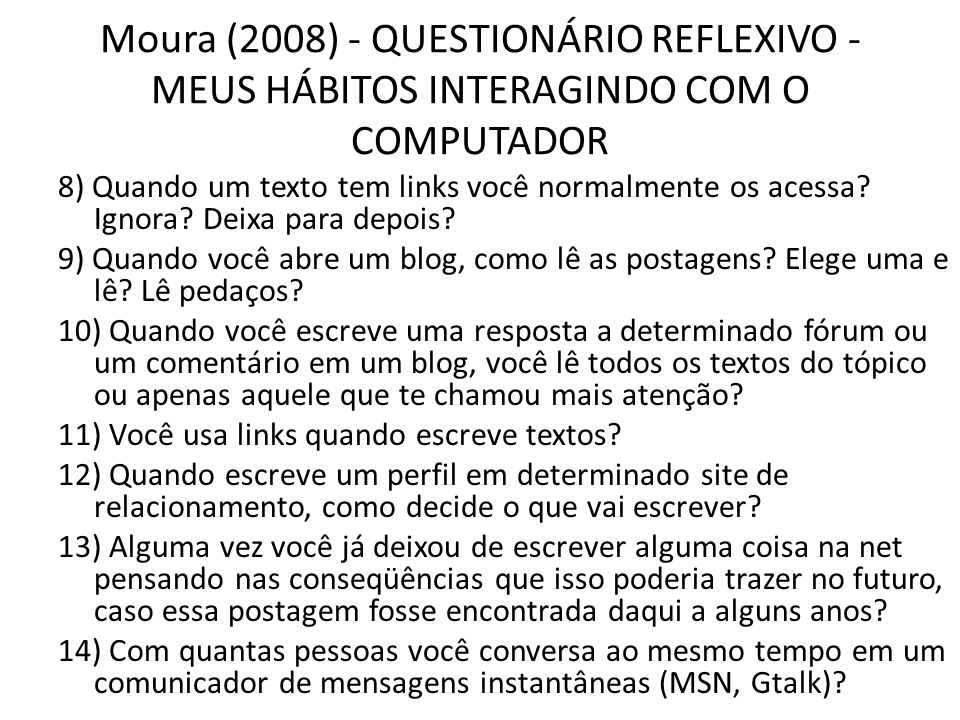 Moura (2008) - QUESTIONÁRIO REFLEXIVO - MEUS HÁBITOS INTERAGINDO COM O COMPUTADOR