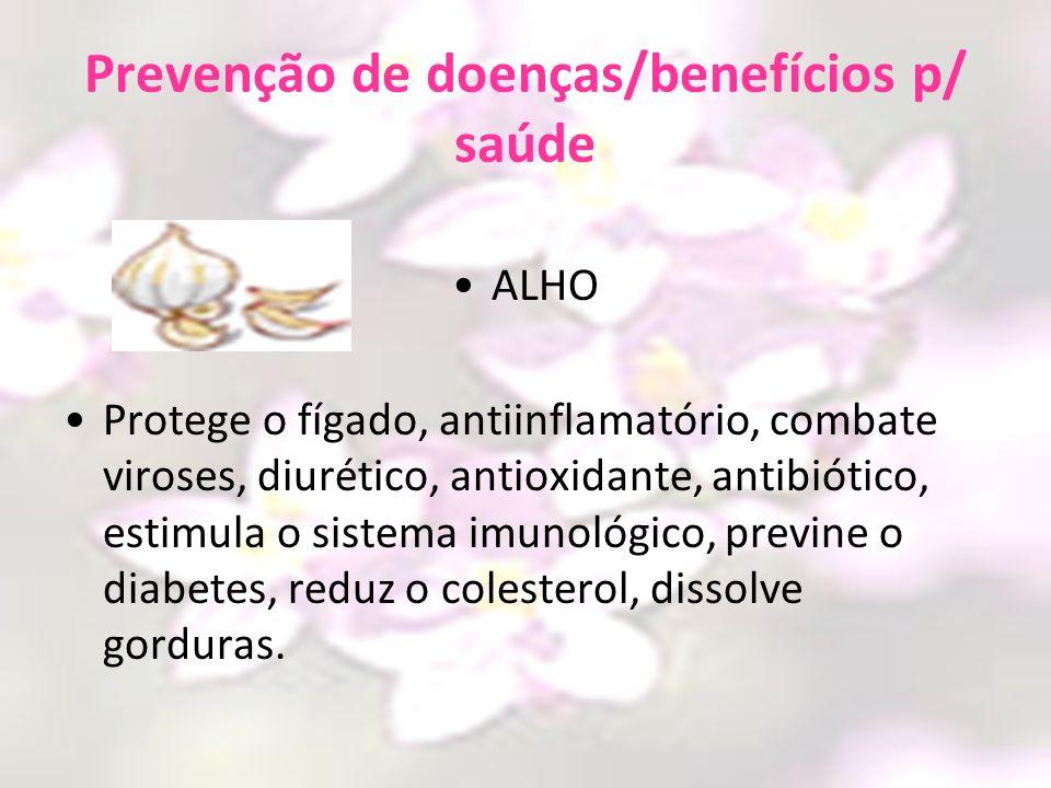 Prevenção de doenças/benefícios p/ saúde
