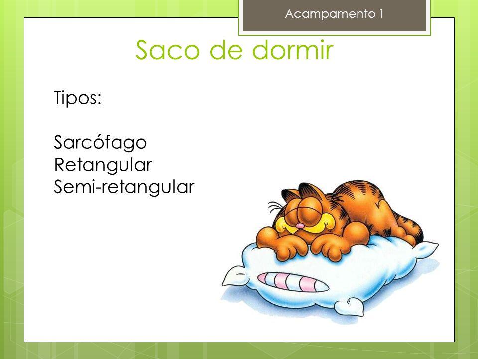 Saco de dormir Tipos: Sarcófago Retangular Semi-retangular
