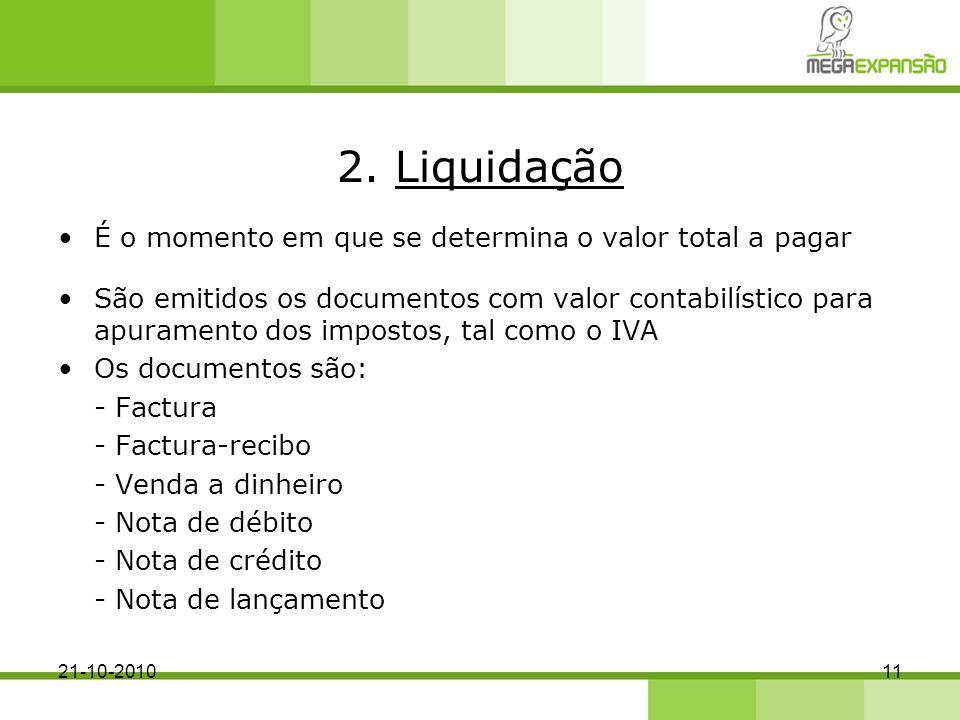 2. Liquidação É o momento em que se determina o valor total a pagar