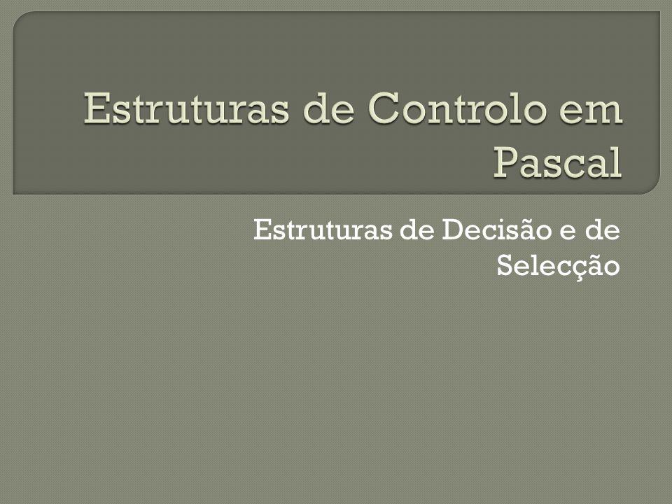 Estruturas de Controlo em Pascal