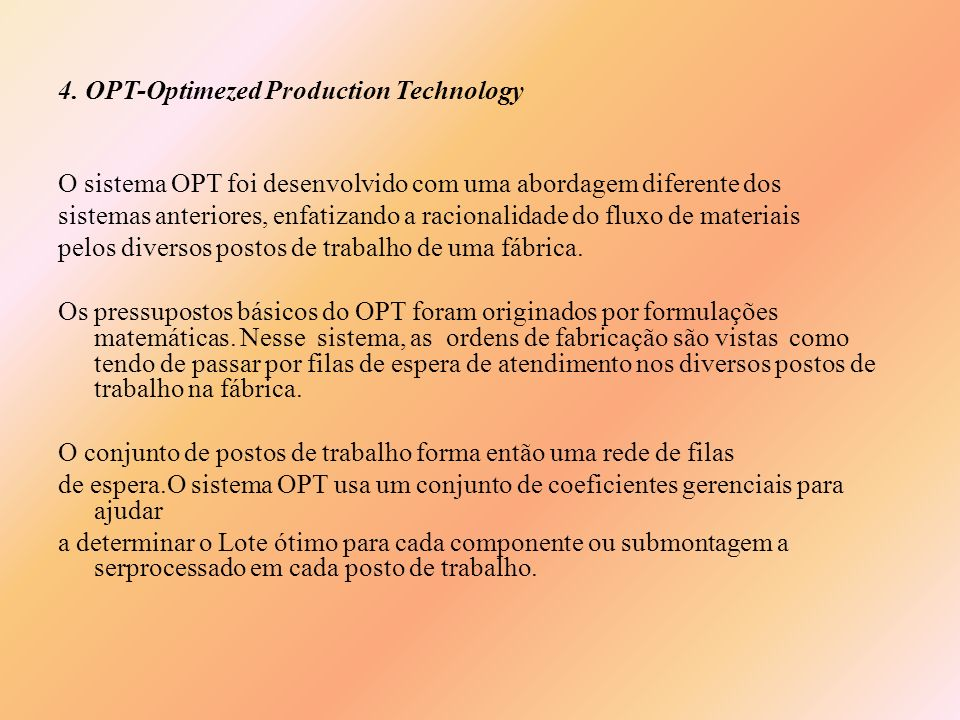 4. OPT-Optimezed Production Technology