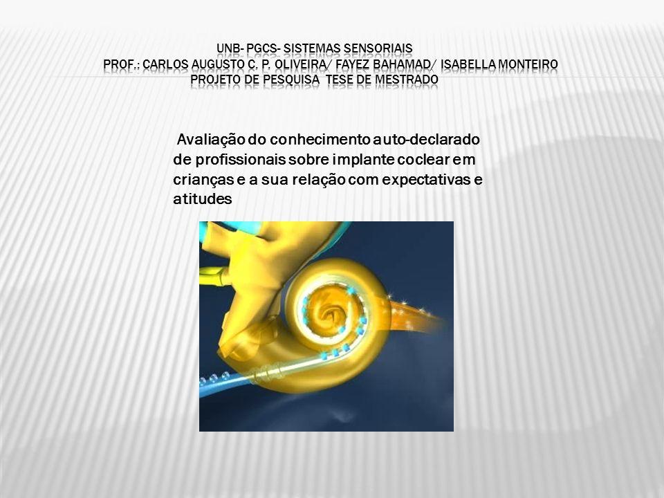 UNB- PGCS- Sistemas sensoriais Prof. : Carlos augusto c. P