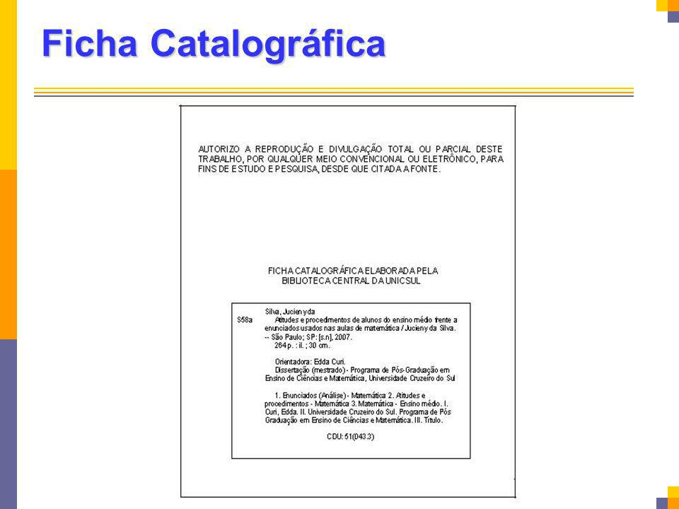 Ficha Catalográfica A ficha catalográfica é elemento obrigatório.