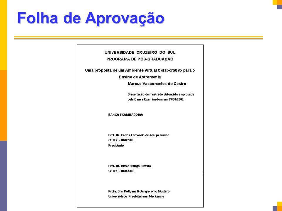 Folha de Aprovação A folha de aprovação é um elemento obrigatório