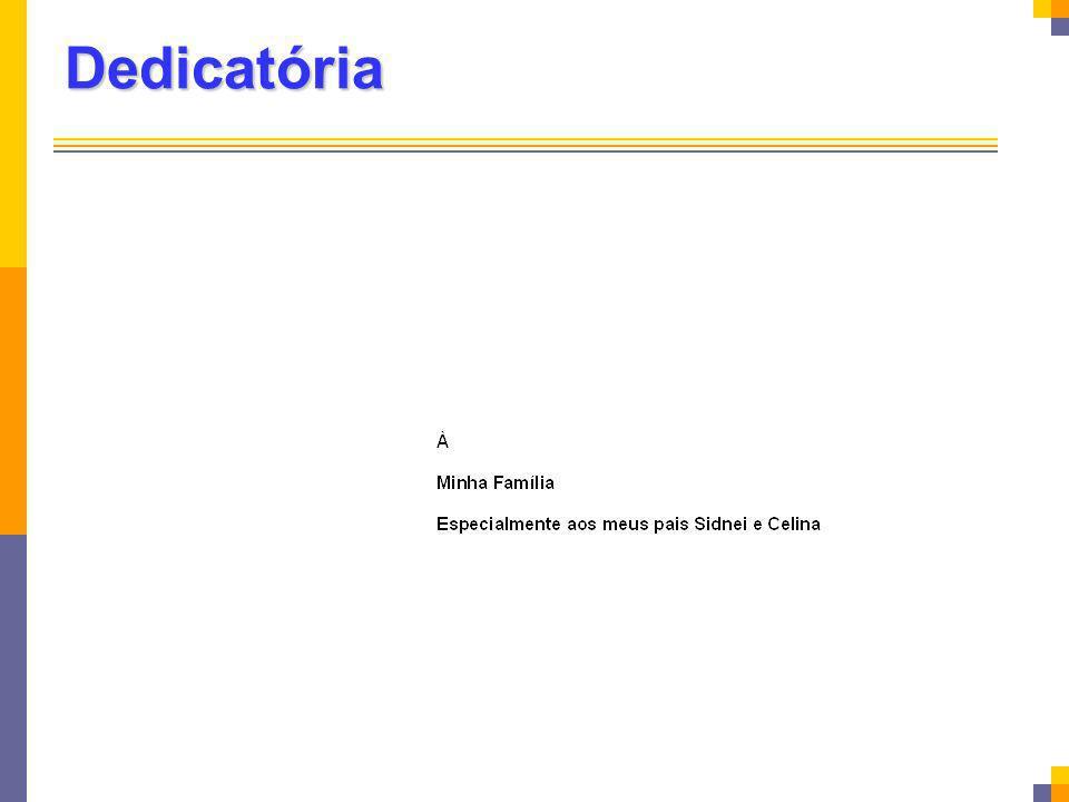 Dedicatória Elemento opcional, onde o autor da dissertação