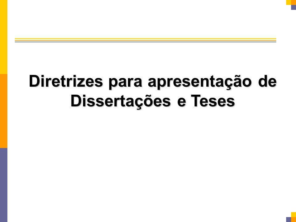 Diretrizes para apresentação de Dissertações e Teses