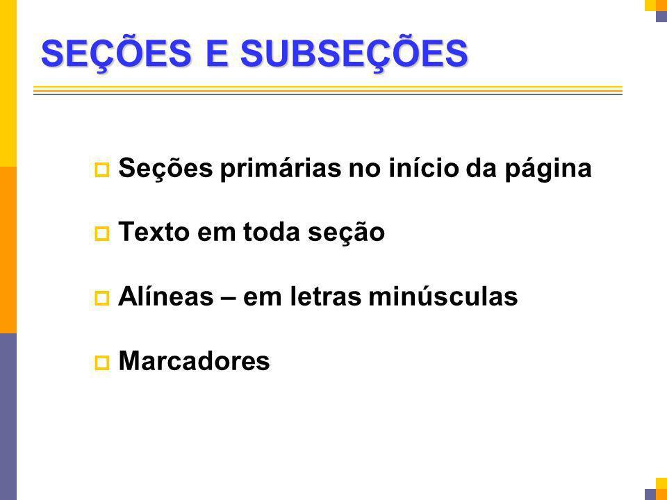 SEÇÕES E SUBSEÇÕES Seções primárias no início da página