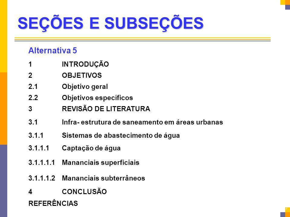 SEÇÕES E SUBSEÇÕES Alternativa 5 1 INTRODUÇÃO 2 OBJETIVOS 2.1