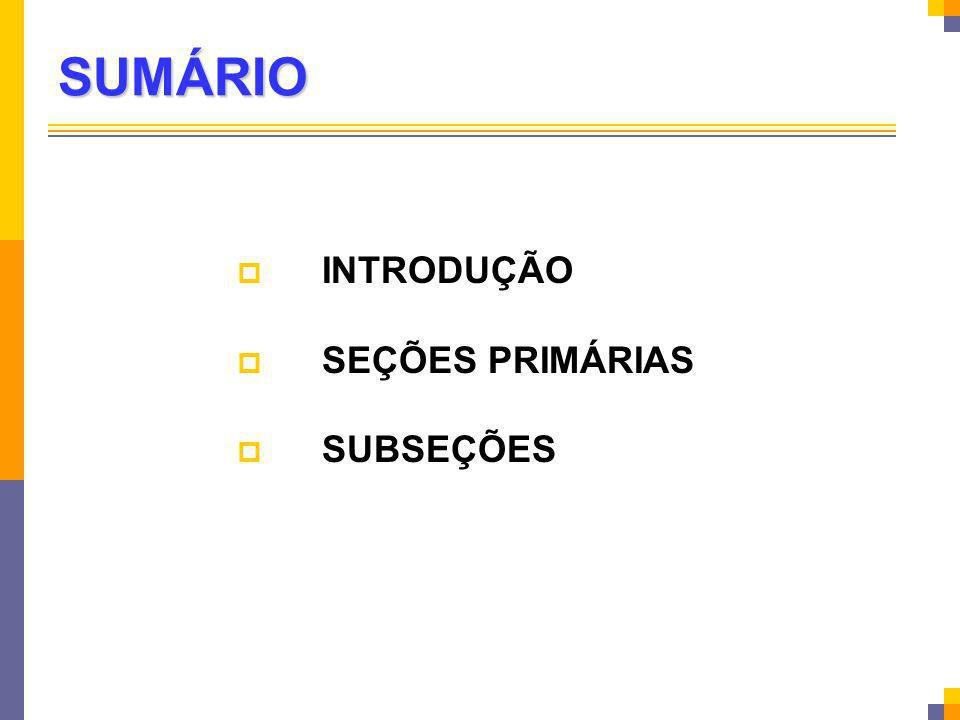 SUMÁRIO INTRODUÇÃO SEÇÕES PRIMÁRIAS SUBSEÇÕES