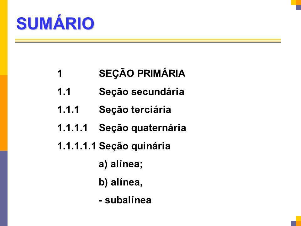 SUMÁRIO 1 SEÇÃO PRIMÁRIA 1.1 Seção secundária 1.1.1 Seção terciária