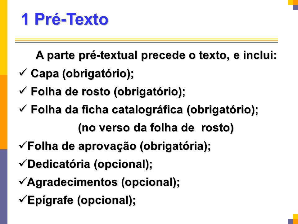 1 Pré-Texto Capa (obrigatório); Folha de rosto (obrigatório);