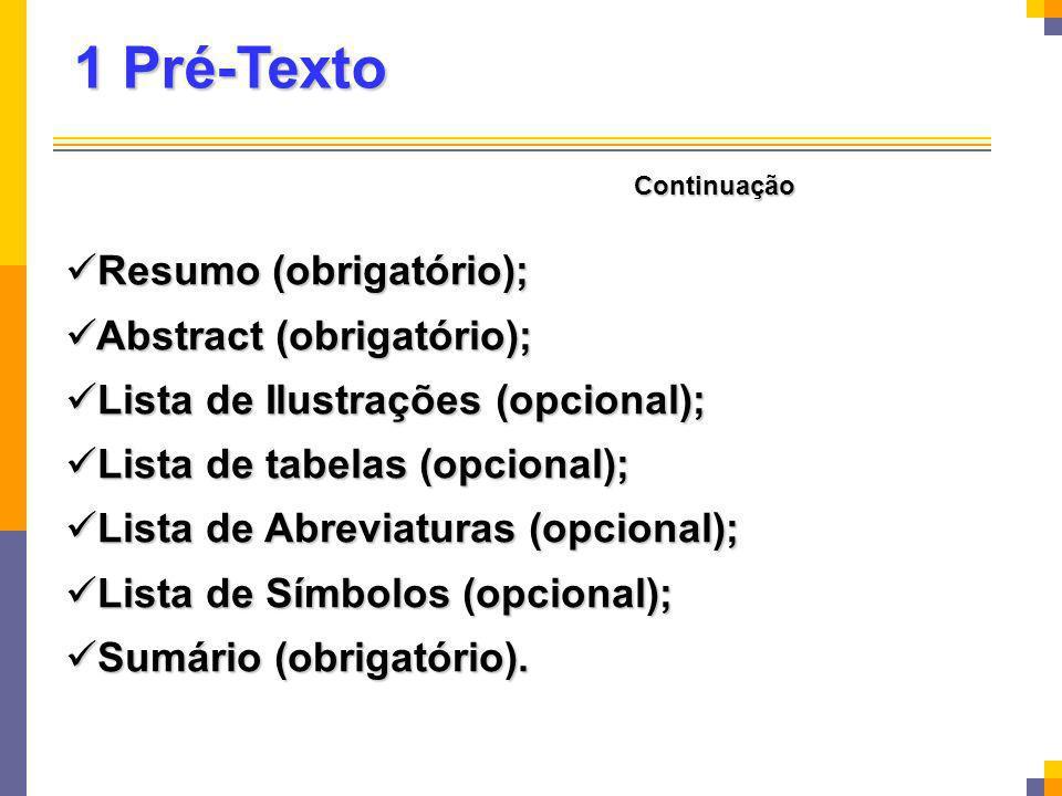 1 Pré-Texto Resumo (obrigatório); Abstract (obrigatório);