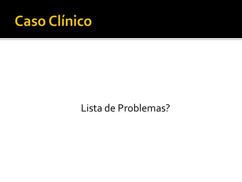Caso Clínico Lista de Problemas