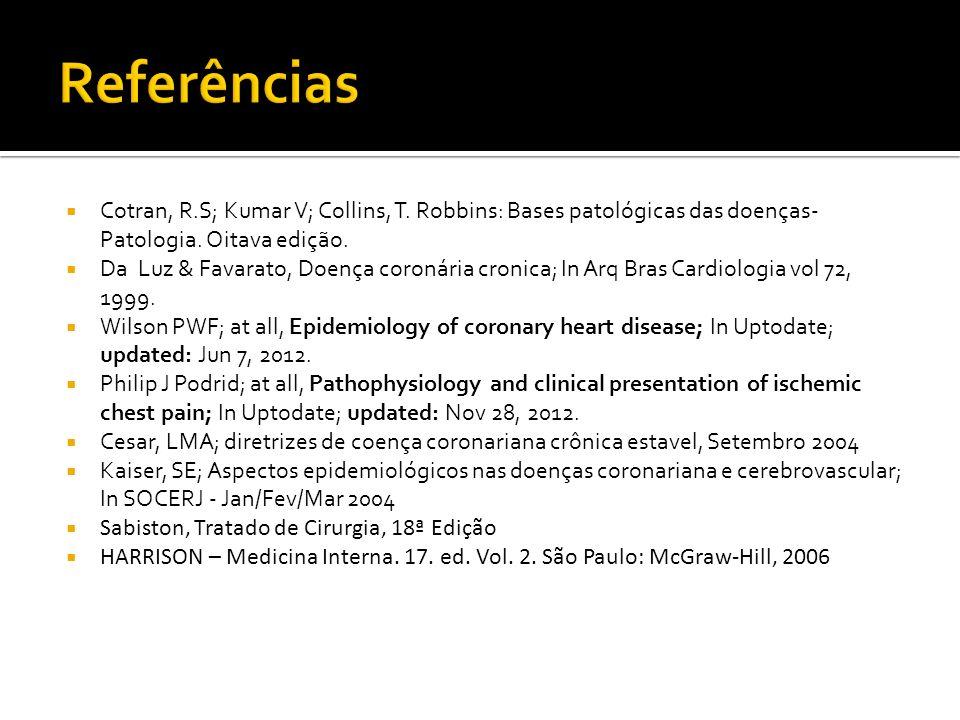 Referências Cotran, R.S; Kumar V; Collins, T. Robbins: Bases patológicas das doenças- Patologia. Oitava edição.