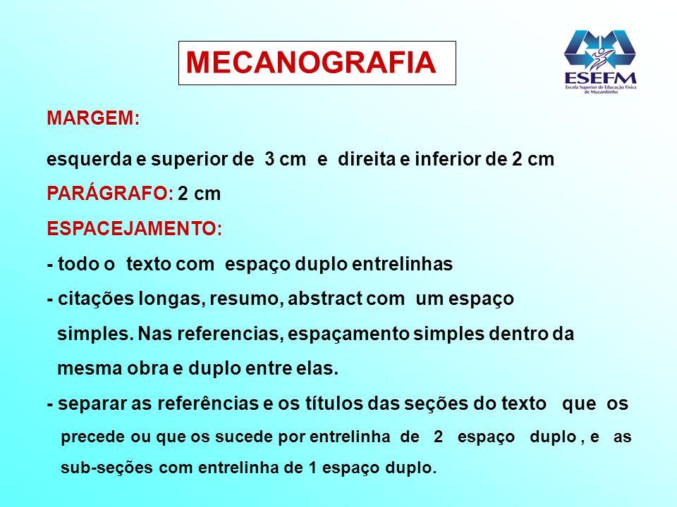 MECANOGRAFIA MARGEM: esquerda e superior de 3 cm e direita e inferior de 2 cm. PARÁGRAFO: 2 cm.