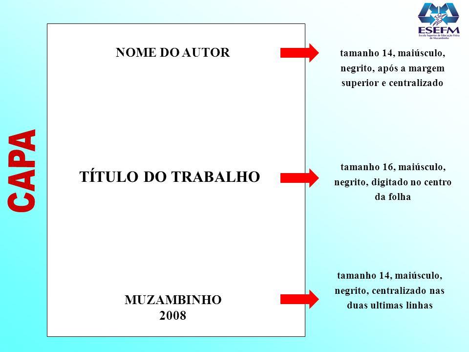 CAPA TÍTULO DO TRABALHO NOME DO AUTOR MUZAMBINHO 2008
