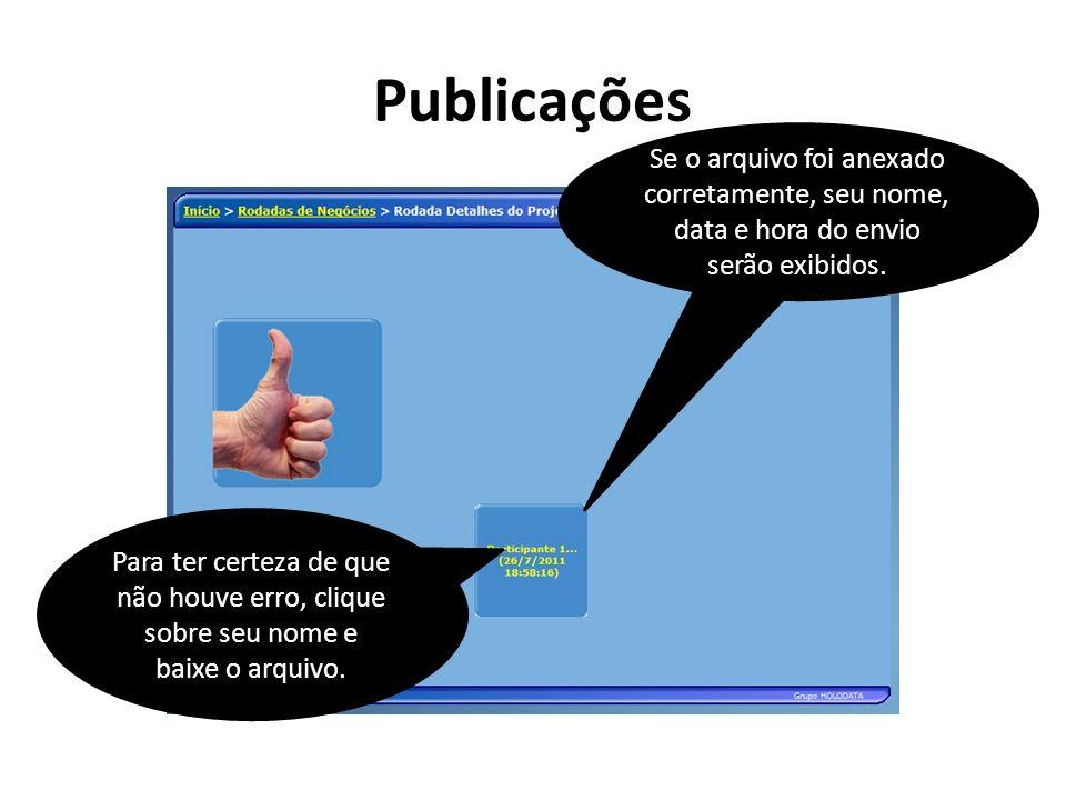Publicações Se o arquivo foi anexado corretamente, seu nome, data e hora do envio serão exibidos.