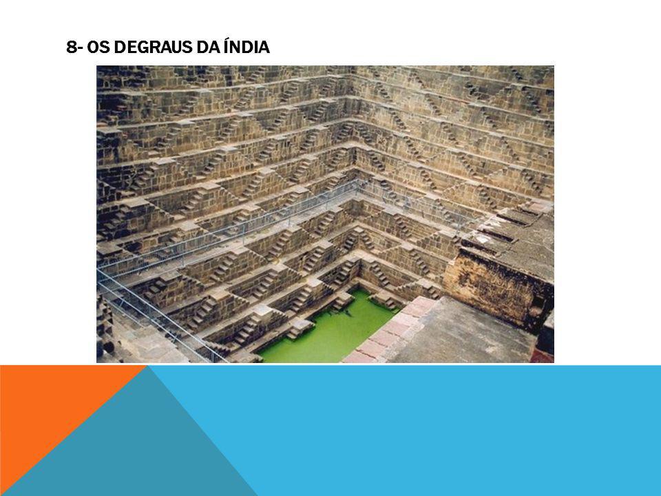 8- Os degraus da Índia