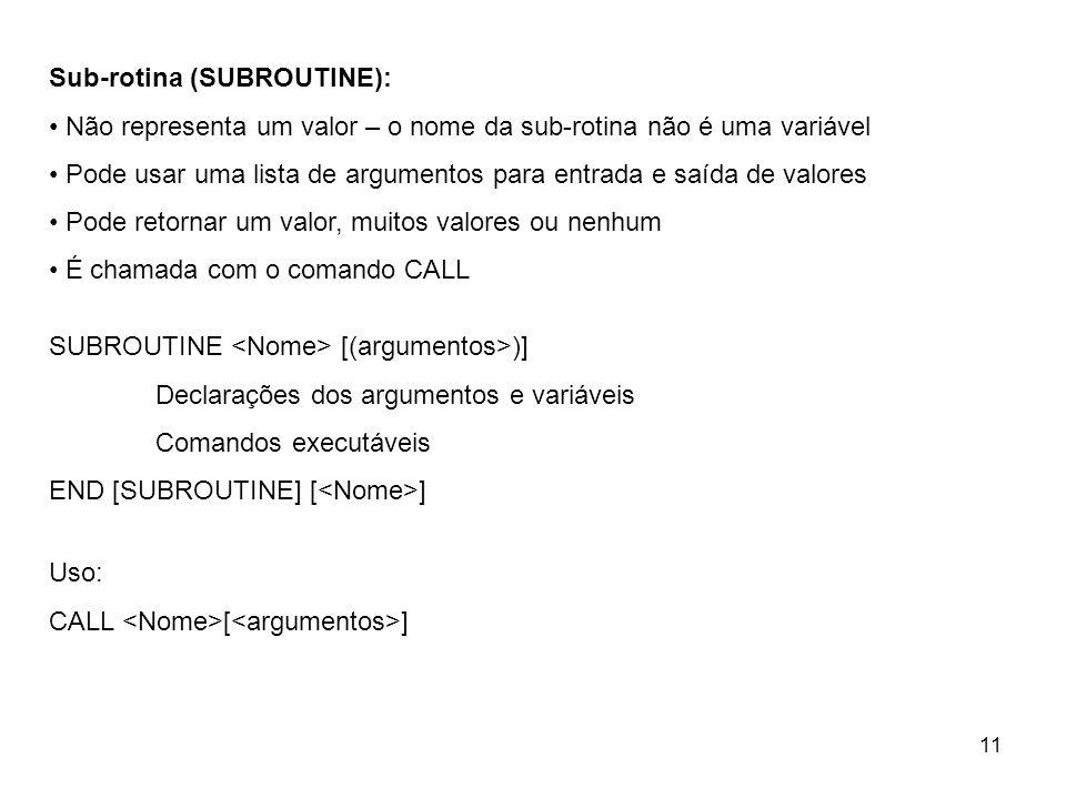 Sub-rotina (SUBROUTINE):