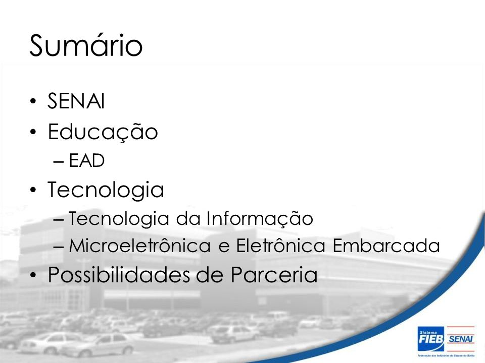 Sumário SENAI Educação Tecnologia Possibilidades de Parceria EAD