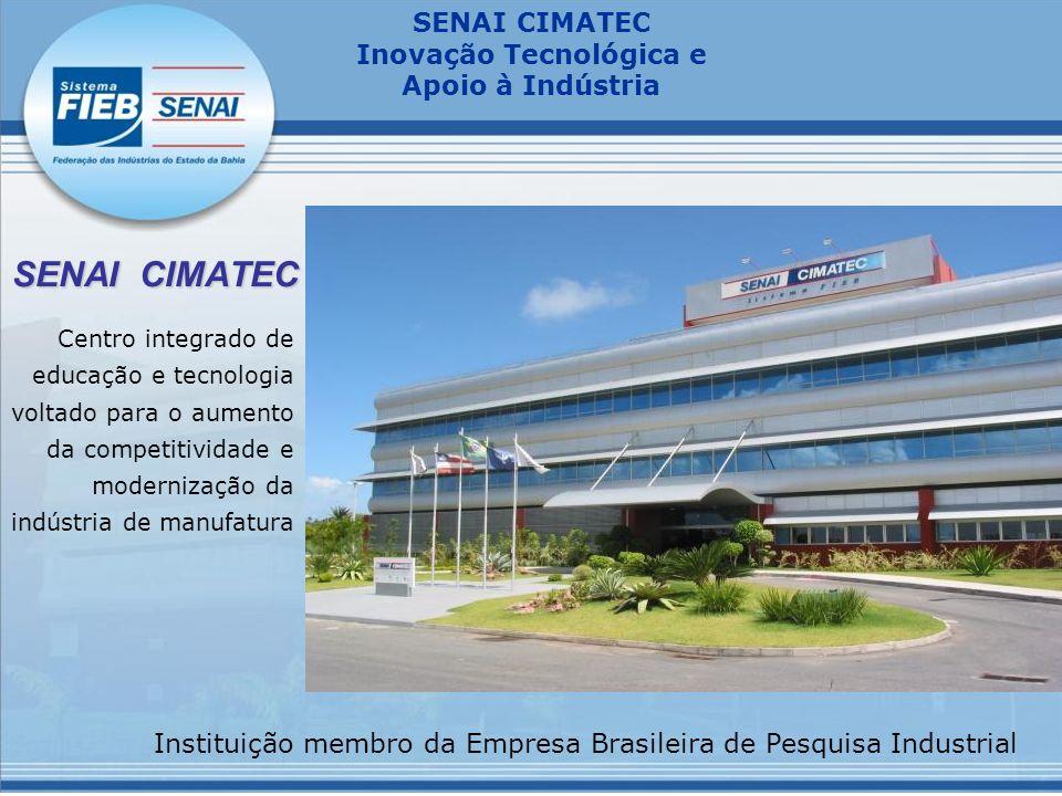 SENAI CIMATEC Centro integrado de educação e tecnologia voltado para o aumento da competitividade e modernização da indústria de manufatura.