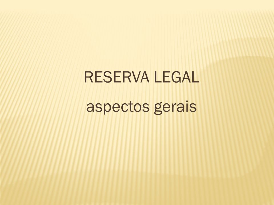 RESERVA LEGAL aspectos gerais